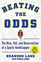 Beating the Odds: The Rise, Fall, and Resurrection of a Sports Handicapper