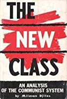 The New Class: An Analysis of the Communist System by Milovan ...