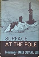 Surface At The Pole: The Story Of USS Skate