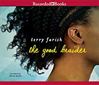 The Good Braider By Terry Farish Reviews Discussion