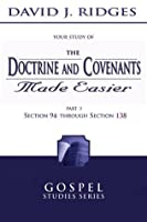 Doctrine and Covenants Made Easier Volume 3