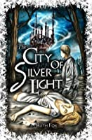 The City of Silver Light (The Bridges Trilogy)