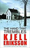 The Hand that Trembles (Inspector Ann Lindell)