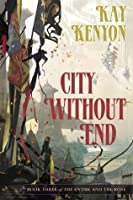 City Without End (Book Three of The Entire and the Rose)