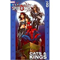 Ultimate Spider-Man Vol. 8: Cats & Kings (Ultimate Spider-Man (Graphic Novels))