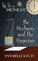 The Mechanic and the Magician (Kiss Me at Midnight)