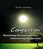 Compassion - Illuminating the Inner Darkness