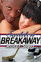Sudden Breakaway (1 Night Stand Series)