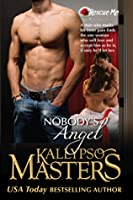 Nobody's Angel (Rescue Me Saga, #1)