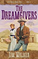 The Dreamgivers, The (Wells Fargo Trail Book #1)