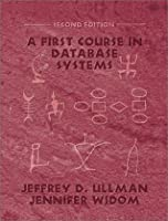 A First Course in Database Systems (GOAL Series)
