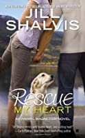 Rescue My Heart (Animal Magnetism, #3)