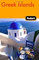 Fodor's Greek Islands, 1st Edition: With the Best of Athens (Travel Guide)