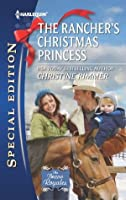 The Rancher's Christmas Princess (The Bravo Royales)
