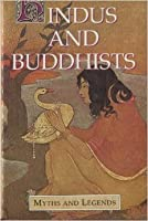 Hindus and Buddhists: Myths & Legends