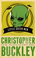 Little Green Men By Christopher Buckley Reviews