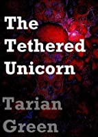 The Tethered Unicorn (Living Dreams, #1)