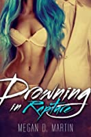 Drowning in Rapture (Rapture, #1)