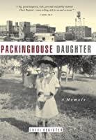 Packinghouse Daughter (Midwest Reflections)