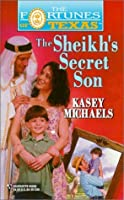 The Sheikh's Secret Son (Fortunes of Texas #7)