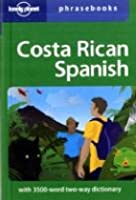 Costa Rican Spanish: Lonely Planet Phrasebook