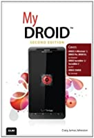 My DROID: (Covers DROID 3/Milestone 3, DROID Pro, DROID X2, DROID Incredible 2/Incredible S, and DROID CHARGE) (2nd Edition) (My...)