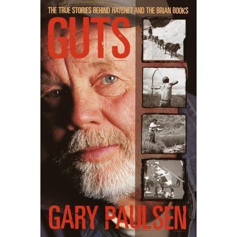 Guts: The True Stories behind Hatchet and the Brian Books by Gary ...