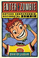 Enter the Zombie (Nathan Abercrombie, Accidental Zombie)
