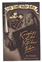 The Knights of the Kitchen Table (Time Warp Trio, #1)