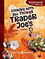 Cooking with All Things Trader Joe's Cookbook (Cooking with Trader Joe's Cookbook)