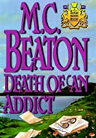 Death of an Addict (Hamish Macbeth, #15)