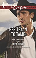 Her Texan to Tame (Lone Star Legacy)