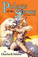 Polaris of the Snows: The Complete Trilogy (Annotated)