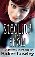 Stealing The Show (Such Sweet Sorrow Trilogy)