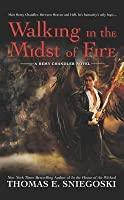 Walking in the Midst of Fire: A Remy Chandler Novel