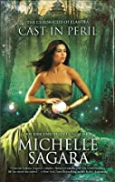 Cast In Peril (The Chronicles of Elantra #8)