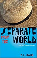 Separate from the World (Ohio Amish Mystery, #6)