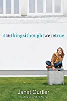 16 Things I Thought Were True