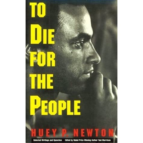 To Die for the People The Writings of Huey P Newton by