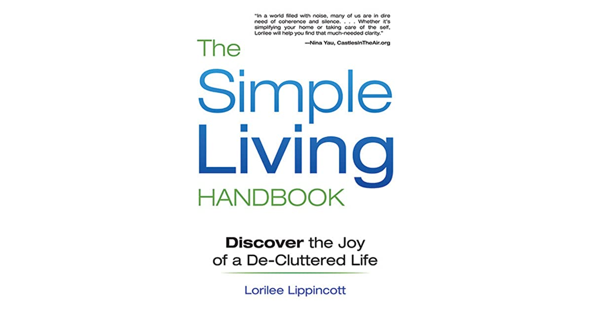 The simple living handbook discover the joy of a de for Minimalist living forum