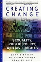 Creating Change: Sexuality, Public Policy, and Civil Rights
