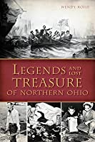 Legends and Lost Treasure of Northern Ohio