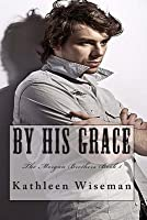 By His Grace (The Morgan Brothers #1)