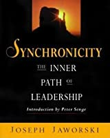 Synchronicity: The Inner Path of Leadership