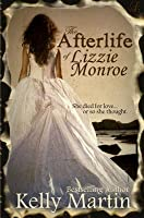 The Afterlife of Lizzie Monroe