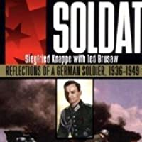 Reflections of a German Soldier, 1936-1949 - Siegfried Knappe & Ted Brusaw