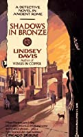 Shadows in Bronze (Marcus Didius Falco, #2)