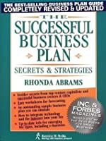 The Successful Business Plan: Secrets and Strategies