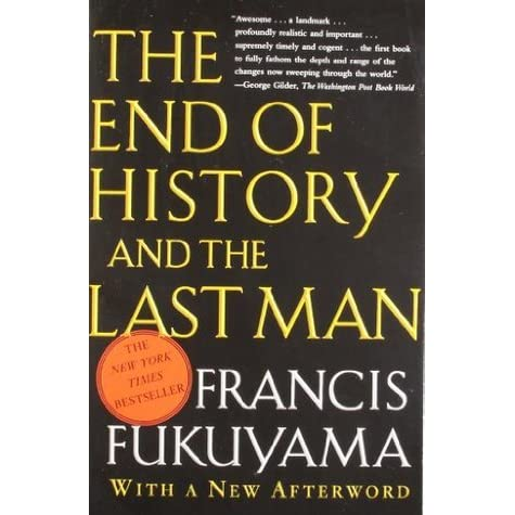 "fukuyama end history essay 1) francis fukuyama's wrote his landmark essay ""the end of history"" to suggest that the victory of the western alliance (""liberal democracy"") over the sovie."