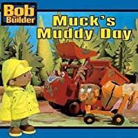 Muck's Muddy Day (Bob the Builder)